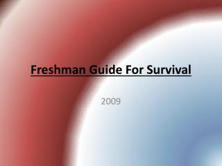 Freshman Guide For Survival