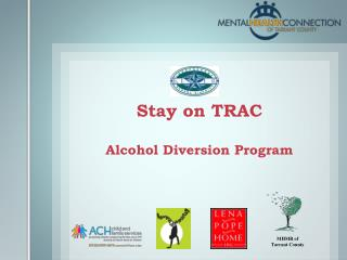 Stay on TRAC Alcohol Diversion Program