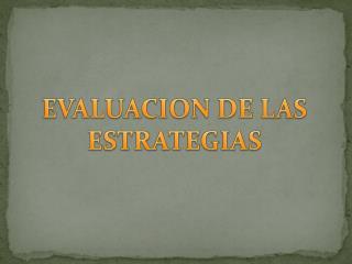EVALUACION DE LAS ESTRATEGIAS