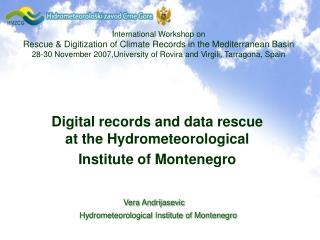 Digital records and data rescue at the Hydrometeorological Institute of Montenegro