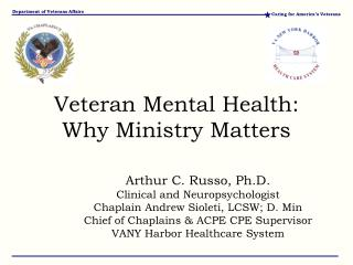Arthur C. Russo, Ph.D . Clinical  and  Neuropsychologist Chaplain Andrew Sioleti, LCSW; D. Min