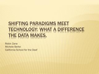 Shifting paradigms  meet  technology: What a difference the data makes.