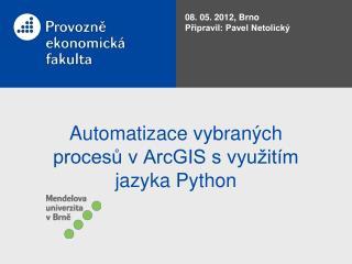 Automatizace vybraných procesů v ArcGIS s využitím jazyka Python