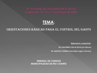 41 Jornadas de Tribunales de Cuentas Carlos Paz, 15, 16 y 17 de mayo de 2009