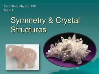 Symmetry & Crystal Structures