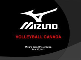Mizuno Brand Presentation June 15, 2011