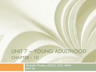 UNIT 7 – Young Adulthood Chapter - 10