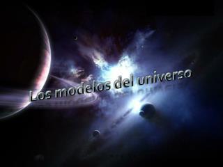 Los modelos del universo