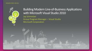 Building Modern Line-of-Business Applications with Microsoft Visual Studio 2010