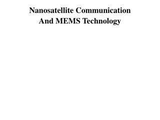 Nanosatellite Communication And MEMS Technology