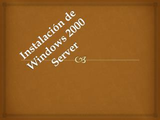 Instalación de Windows 2000 Server