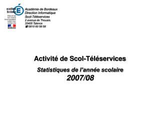 Activit  de Scol-T l services  Statistiques de l ann e scolaire 2007
