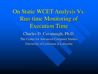 On Static WCET Analysis Vs. Run-time Monitoring of Execution Time