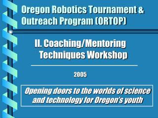 Oregon Robotics Tournament & Outreach Program (ORTOP)