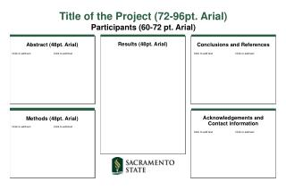 Title of the Project (72-96pt. Arial) Participants (60-72 pt. Arial)