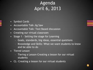 Agenda April 6, 2013