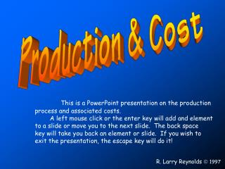 This is a PowerPoint presentation on the production process and associated costs.