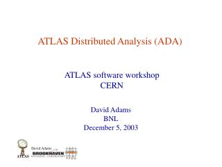 ATLAS Distributed Analysis (ADA)