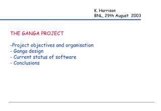 K. Harrison BNL, 29th August  2003