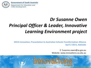 Dr  Susanne Owen Principal Officer & Leader, Innovative Learning Environment project