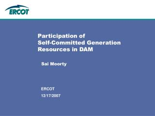 Participation of Self-Committed Generation Resources in DAM