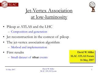 Jet-Vertex Association  at low-luminosity