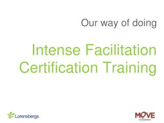Our way of doing Intense Facilitation Certification Training