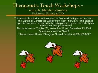 Therapeutic Touch Workshops –  with Dr. Marilyn Johnston Professor of Nursing at COD