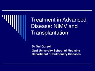 Treatment in Advanced Disease: NIMV and Transplantation