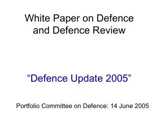 White Paper on Defence and Defence Review  �Defence Update 2005�
