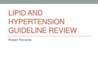 Lipid and Hypertension Guideline Review