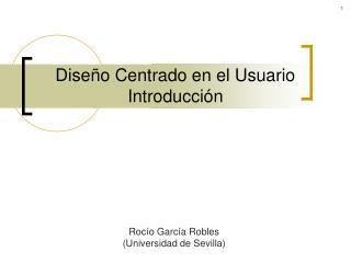 Diseño Centrado en el Usuario  Introducción