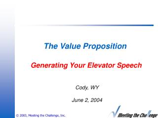 The Value Proposition Generating Your Elevator Speech
