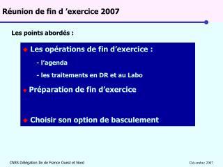 Réunion de fin d'exercice 2007