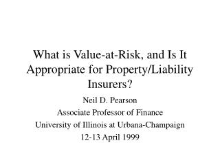 What is Value-at-Risk, and Is It Appropriate for Property/Liability Insurers?