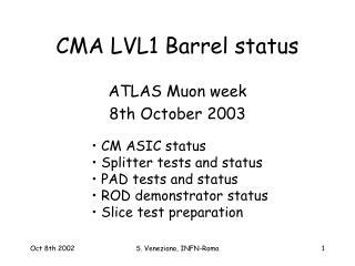 CMA LVL1 Barrel status