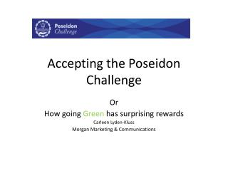 Accepting the Poseidon Challenge
