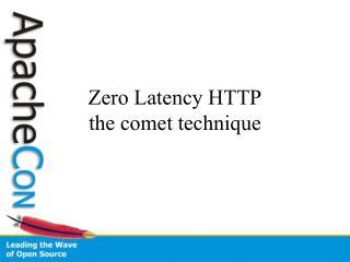 Zero Latency HTTP the comet technique