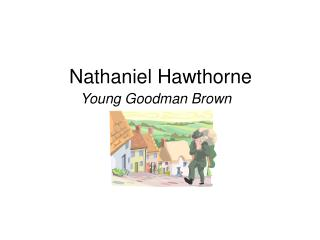 "literary elements young goodman brown Literary elements and ""young goodman brown"" paper details for this activity you need to have read, and ideally, re-read hawthorne's classic story about the salem witchcraft era ""young goodman brown""."
