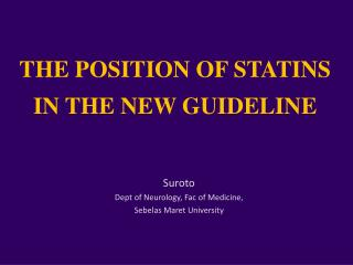 THE POSITION OF STATINS  IN THE NEW GUIDELINE