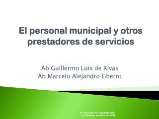El personal municipal y otros prestadores de servicios