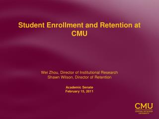 Student Enrollment and Retention at CMU
