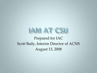 IAM at CSU