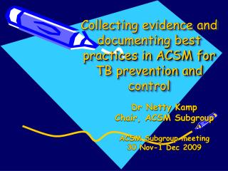Collecting evidence and documenting best practices in ACSM for TB prevention and control