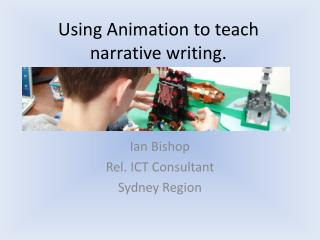 Using Animation to teach narrative writing.