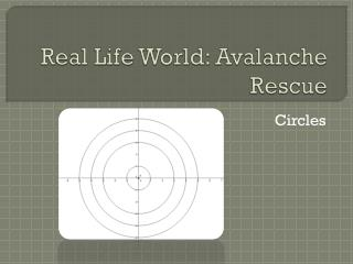 Real Life World: Avalanche Rescue