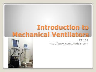 Introduction to Mechanical Ventilators