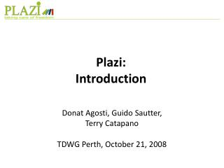 Plazi: Introduction