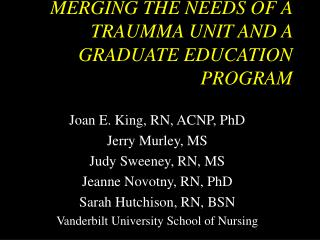 MERGING THE NEEDS OF A TRAUMMA UNIT AND A GRADUATE EDUCATION PROGRAM