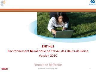 ENT HdS Environnement Num rique de Travail des Hauts-de-Seine Version 2010  Formation R f rents